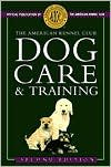 img - for American Kennel Club Dog Care and Training by American Kennel Club book / textbook / text book