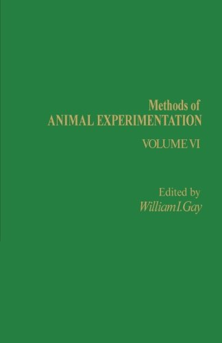 Methods Of Animal Experimentation: Volume Vi (Volume 6)
