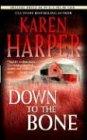 Down To The Bone, Karen Harper