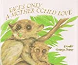 Faces Only a Mother Could Love (1563970465) by Dewey, Jennifer Owings