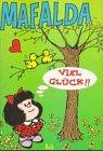 Mafalda. Viel Glück! (3926438762) by Quino