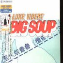 Luke Vibert Big Soup