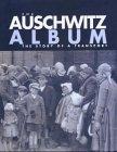 The Auschwitz Album: published in association with the Panstwowe Museum, Auschwitz-Birkenau