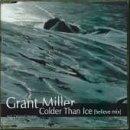 Grant Miller - Colder Than Ice - Zortam Music