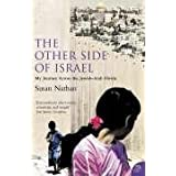 The Other Side of Israel: My Journey Across the Jewish/Arab Divideby Susan Nathan