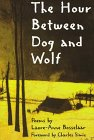 img - for The Hour Between Dog and Wolf (New Poets of America) book / textbook / text book
