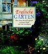 Englische Gärten. Eine Reise durch Englands schönste Parks und Gartenanlagen