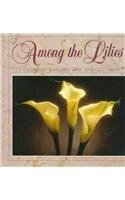 Among the Lilies: A Cookbook Seasoned With Spiritual Truth by First Baptist Church of Atlanta World Missions Ministry