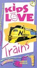 Kids Love Trains [VHS]