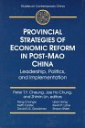 img - for Provincial Strategies of Economic Reform in Post-Mao China: Leadership, Politics, and Implementation (Studies on Contemporary China) book / textbook / text book