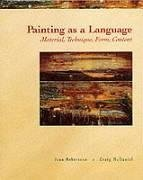 Painting as a Language: Material, Technique, Form, Content