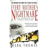 Every Mother's Nightmare: The Killing of James Bulgerby Mark Thomas