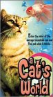 A Cat's World: Enter the Mind of the Average Household Pet [VHS]