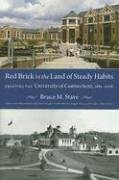 Red Brick in the Land of Steady Habits: Creating the University of Connecticut, 1881-2006 PDF