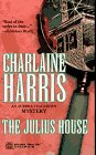 The Julius House (Aurora Teagarden Mysteries, Book 4) (0373262175) by Charlaine Harris
