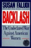 Backlash: The Undeclared War Against Women