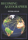 Becoming a Geographer (Space, Place, and Society) (0815606672) by Gould, Peter