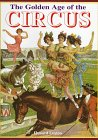 The Golden Age of the Circus (0765199092) by Loxton, Howard