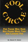 Fool Circle: For Those Who Have Not Found What They Are Looking for by Gordon, Gregory K. (1997) Paperback