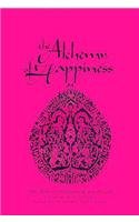 The Alchemy of Happiness: Sources and Studies in World...