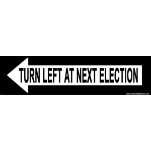 turn left at next election bumper sticker