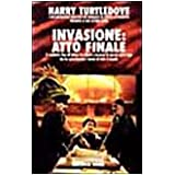 Invasione: atto finaledi Harry Turtledove