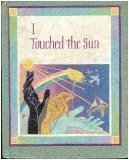 img - for I Touched the Sun book / textbook / text book