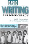 Basic Writing As a Political Act: Public Conversations About Writing and Literacies (Research in the Teaching of Rhetoric & Composition)
