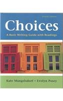 Choices: A Basic Writing Guide With Readings