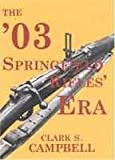The 03 Springfield Rifles Era