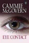 Eye Contact (Center Point Platinum Fiction (Large Print)), CAMMIE MCGOVERN