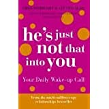 He's Just Not That Into You: Your Daily Wake-up Callpar Greg Behrendt