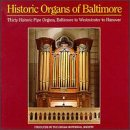 Historic Organs of Baltimore by Leo Sowerby,&#32;William Henry Monk,&#32;Zoltan Kodaly,&#32;Felix [1] Mendelssohn and Anonymous