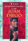img - for The Message of Juan Diego book / textbook / text book