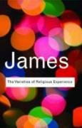 The Varieties of Religious Experience: A Study In Human Nature (Routledge Classics), WILLIAM JAMES
