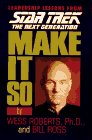 Make It So: Leadership Lessons from Star Trek the Next Generation