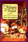 The Magic of Food: Legends, Lore & Sp...