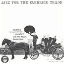 Jazz for the Carriage Trade by George Wallington, Donald Byrd and Phil Woods