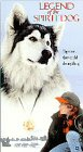 Legend of the Spirit Dog [VHS]