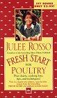 Fresh Start for Poultry (Fresh Start Cookbooks) (0804117012) by Rosso, Julee
