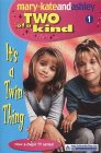 It's A Twin Thing (Two Of A Kind, Book 1) (Two of a Kind Diaries) Mary-Kate Olsen