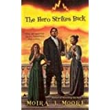 The Hero Strikes Backby Moira J. Moore