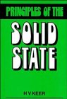 Principles of the Solid State, by H. V. Keer