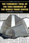 The Terrorist Trial of the 1993 Bombing of the World Trade Center: A Headline Court Case (Headline Court Cases) (0766020452) by Pellowski, Michael J.