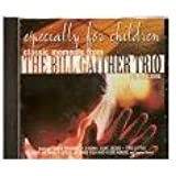 Especially For Children (classic moments from) The Bill Gaither Trio