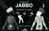 The Book of Jabbo: Revelations in 6 Languages (Revelations in 6 Languages : Part One : Origins of Wisdom and Ignorance : Part Two : the Perfect Turd)
