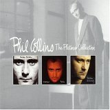 Phil Collins - The Platinum Collection [Face Value/No Jacket Required/...But Seriously] - Zortam Music