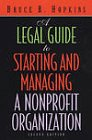 img - for A Legal Guide to Starting and Managing a Nonprofit Organization (Wiley Nonprofit Law, Finance and Management Series) book / textbook / text book
