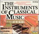 The Instruments of Classical Music (Box Set) by Johann Sebastian Bach,&#32;Christoph Willibald Gluck,&#32;Wolfgang Amadeus Mozart,&#32;Pierre-Gabriel Buffardin and Carl Philipp Emanuel Bach