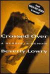 Crossed Over: A Murder, a Memoir, Beverly Lowry